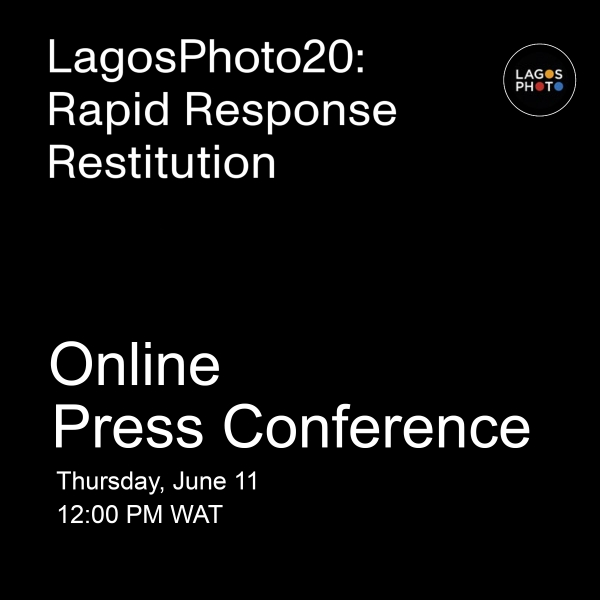 ONLINE PRESS CONFERENCE - LagosPhoto20: Rapid Response Restitution Image